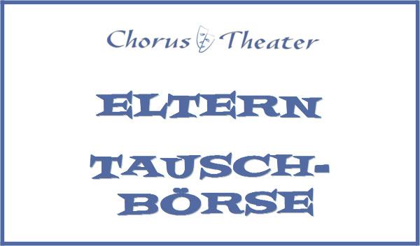 Chorus-Theater Elterntauschboerse
